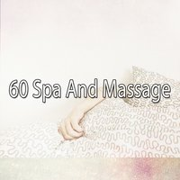 60 Spa And Massage — Sounds of Nature Relaxation