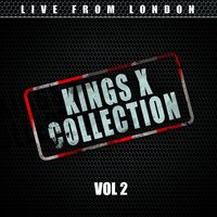 Kings X Collection Vol. 2 — Live From London