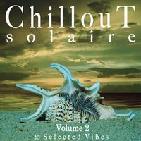 Chillout Solaire, Vol. 2 — сборник