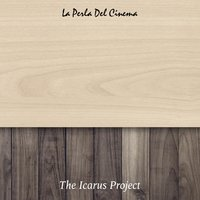 La Perla Del Cinema — The Icarus Project