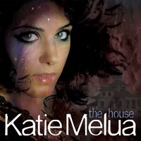 The House — Katie Melua