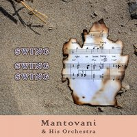Swing Swing Swing — Mantovani & His Orchestra