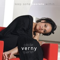 Keep Some Secrets Within — Cécile Verny Quartet