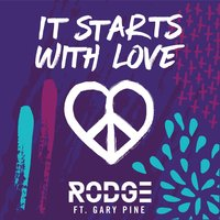 It Starts with Love — Gary Pine, Rodge
