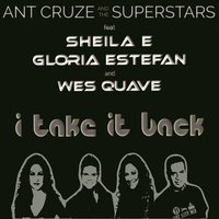 I Take It Back — Gloria Estefan, Sheila E, Ant Cruze and the Superstars, Wes Quave