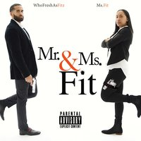 Mr. & Ms.Fit — Ms.Fit, WhoFreshAsFitz