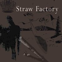 Straw Factory — Straw Factory
