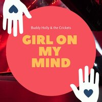 Girl on my Mind — Buddy Holly & The Crickets