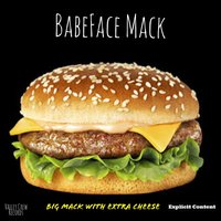 Big Mack With Extra Cheese — BabeFace Mack