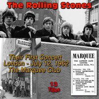 The Rollin' Stones - Their Very First Concert - London, 12 July 1962 at the Marquee Club, (13 Titles) — Mick Jagger, Keith Richard, Brian Jones, Ian Stewart, Tony Chapman, Dick Taylor, Mick Jagger, Brian Jones, Ian Stewart, Keith Richard, Tony Chapman