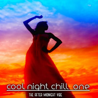 Cool Night Chill, One (The After Midnight Vibe) — сборник