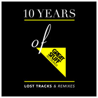10 Years of Great Stuff - Lost Tracks & Remixes — сборник