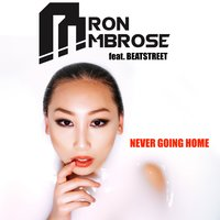 Never Going Home — Aaron Ambrose feat. Beat Street