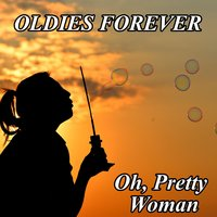Oldies Forever : Oh, Pretty Woman — сборник