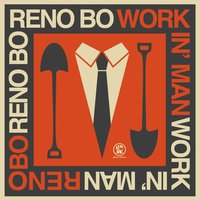 Workin' Man — Reno Bo