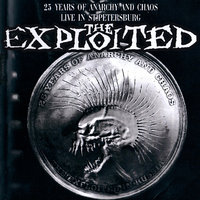 25 Years Of Anarchy And Chaos. Live in St.Petersburg — The Exploited