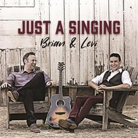 Just a Singing — Brian & Levi