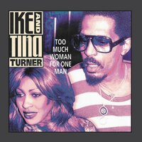Too Much Woman For One Man — Ike & Tina Turner