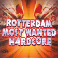 Rotterdam Most Wanted Hardcore — сборник