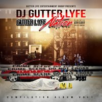 Gutter Lyfe Entertainment Group Presents: DJ Gutter Lyfe  Gutter Lyfe Nation, Vol. 1 — сборник
