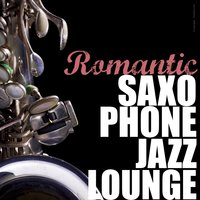 Romantic Saxophone Jazz Lounge — сборник