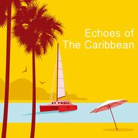 Echoes Of The Caribbean — сборник