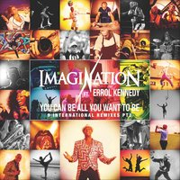 You Can Be All You Want to Be, Pt. 2 — Imagination & Errol Kennedy