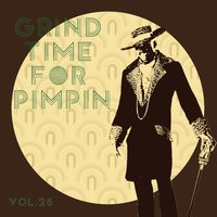 Grind Time For Pimpin,Vol.28 — сборник