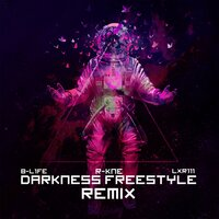 Darkness Freestyle Remix — R-KNE, B-L1FE, THR111 Records