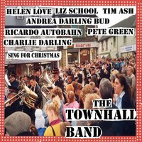 The Townhall Band — Helen Love, Ricardo Autobahn, Tim Ash, Pete Green, Liz School, Andrea Darling Bud