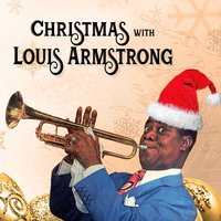 Christmas with Louis Armstrong — Louis Armstrong
