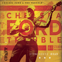 Stonehouse Road — Chelsea Ford & the Trouble