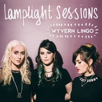 Lamplight Sessions EP — Wyvern Lingo