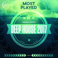Most Played Deep House 2017 — сборник