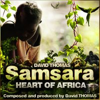 Samsara - Heart of Africa — David Thomas