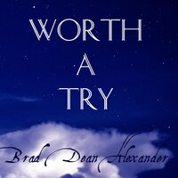 Worth a Try — Brad Alexander