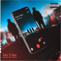 Face 2 Face — Reign Of Kings