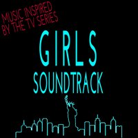 Girls Soundtrack: Music Inspired by the TV Series — сборник