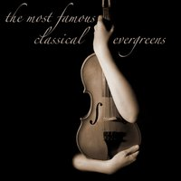 The Most Famous Classical Evergreens — Polish Radio Symphony Orchestra, Jan Krenz, Polish Radio Symphony Orchestra, Polish Radio Symphony Orchestra & Jan Krenz
