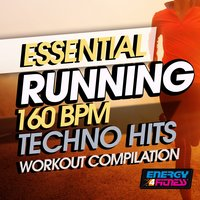Essential Running 160 BPM Techno Hits Workout Compilation — сборник