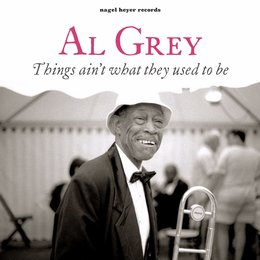 Things Ain't What They Used to Be — Al Grey