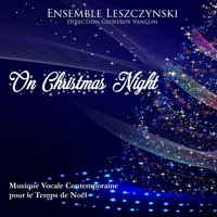 On Christmas Night — Ensemble Leszczynski & Geoffroy Vançon