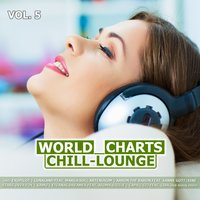 World Chill-Lounge Charts, Vol. 5 — сборник