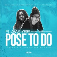 Pose to Do — Matti Baybee, Flaw'lyss