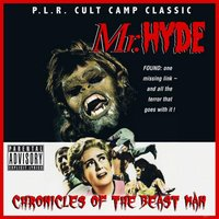 Chronicles of the Beastman — Mr.Hyde