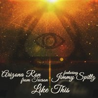Like This — Arizona Ron from Tucson, Arizona Ron from Tucson feat. Jimmy Spittz