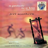 A Prelude to a Kiss — Jeri Southern