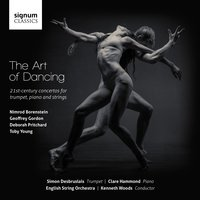 The Art of Dancing: 21st-Century Concertos for Trumpet, Piano & Strings — Kenneth Woods, Geoffrey Gordon, English String Orchestra, Clare Hammond, Simon Desbruslais, Toby young