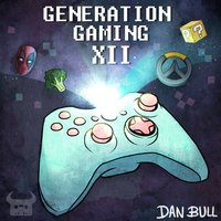 Generation Gaming XII — Dan Bull