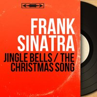 Jingle Bells / The Christmas Song — Frank Sinatra, Gordon Jenkins and His Orchestra, Ralph Brewster Singers